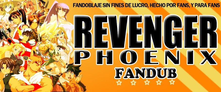 REVENGER PHOENIX FANDUB