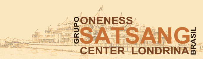 Participe do Grupo ONENESS SATSANG CENTER LONDRINA