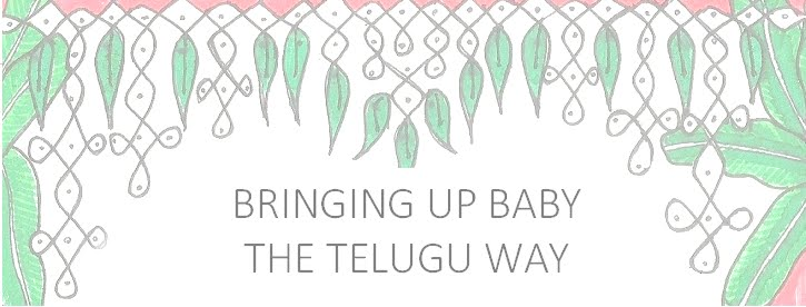 Bringing up baby the telugu way!