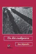 """""""Un día cualquiera"""",  Ana Alejandre (novela)"""