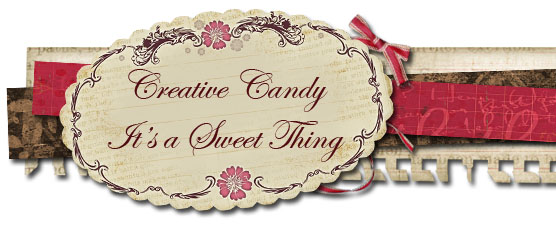 Creative Candy.....It's a sweet thing
