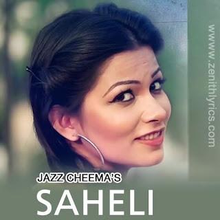 Saheli Lyrics - Jazz Cheema