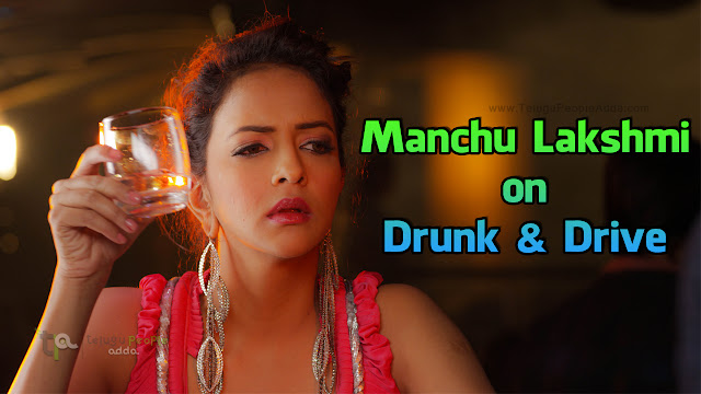 Manchu Lakshmi on Drunk & Drive