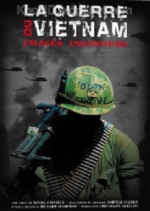 Chiến Tranh Việt Nam - Những Hình Ảnh Bị Lãng Quên 1 - La guerre du Viet Nam Images Inconnues (1997) Vietsub