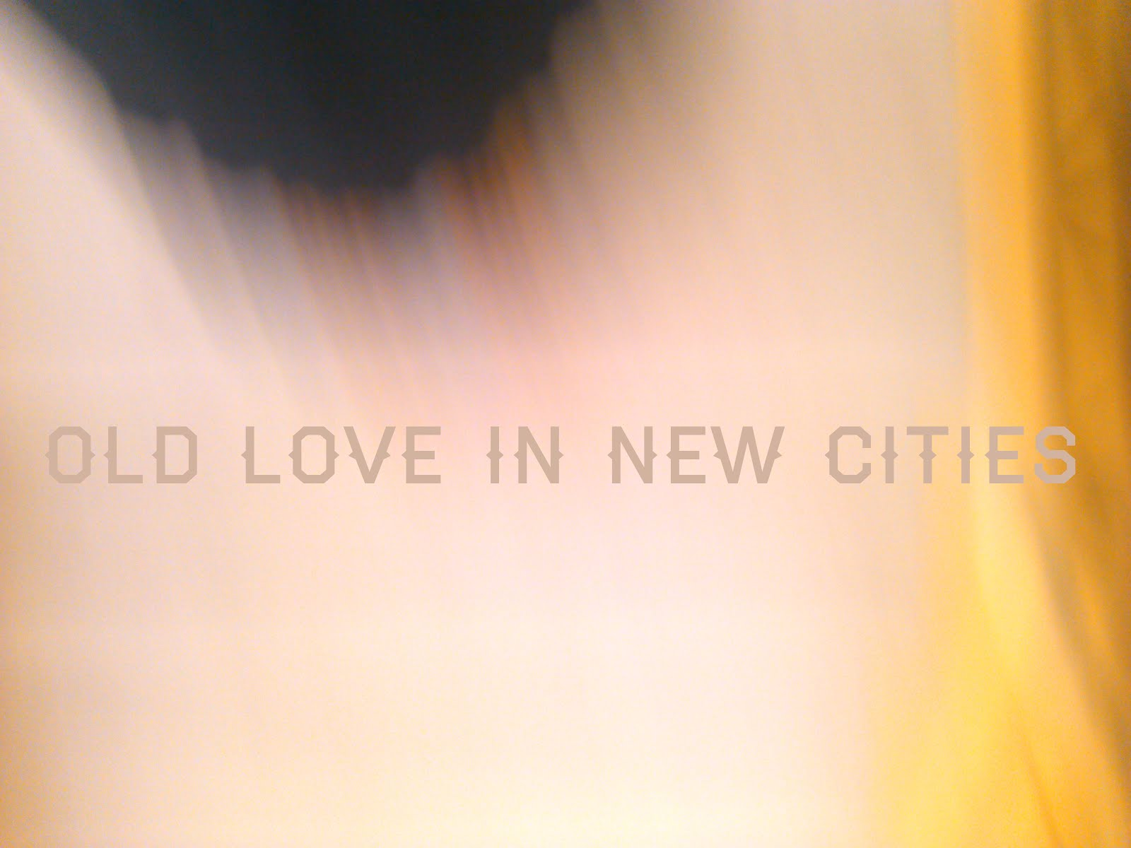 old love in new cities