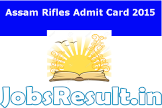 Assam Rifles Admit Card 2015