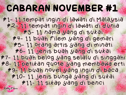 http://kathyrbain.blogspot.com/2014/11/cabaran-november-1.html
