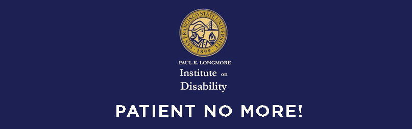 "A solid purple banner containing Paul K Longmore's logo sits in the center with the words ""Patient No More!"" underneath."