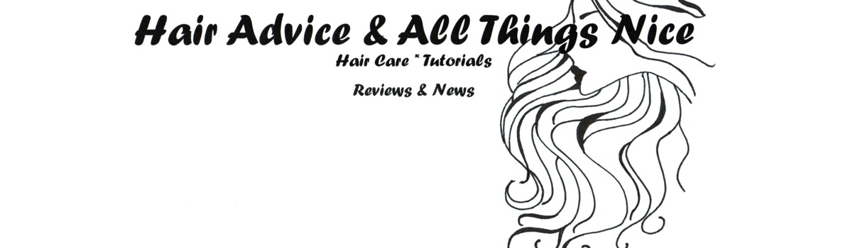 Hair Advice (+ all things nice) | UK Hair Blog