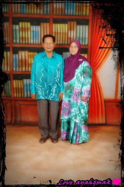 my Dad & my Mum a.k.a ayah & mak aKu..