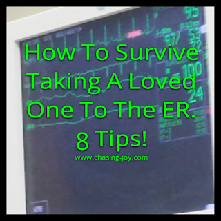 How to get through taking a loved one to the ER, emergency room.