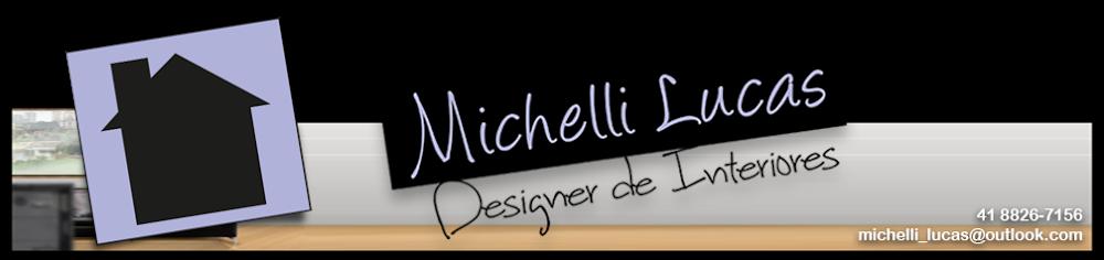 Michelli Lucas - Designer de Interiores