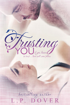 Release Day Blitz: Trusting You by L.P. Dover