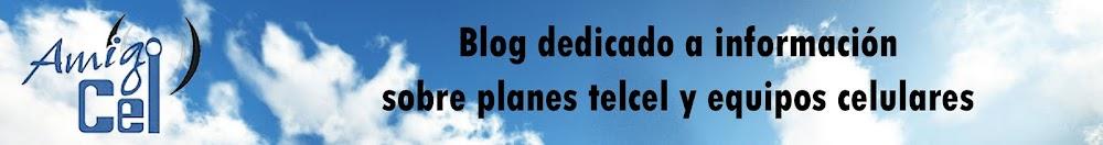 Blog dedicado a informar sobre planes telcel y equipos celulares