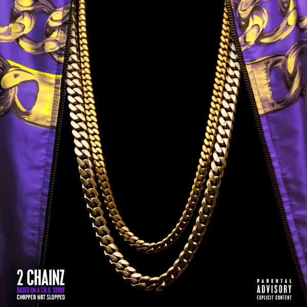 2 Chainz - Based On a T.R.U. Story (Chopped Not Slopped)  Cover