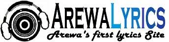 Arewa Lyrics™