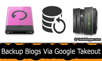 How To Backup Blogger Blog Via Google Takeout