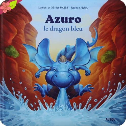 """""""Azuro le dragon bleu"""" de Laurent Souillé, Olivier Souillé et Jérémie Fleury"""