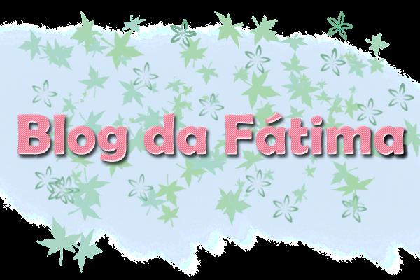 Blog da Fátima
