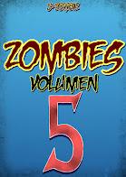 Zombies Volumen 5