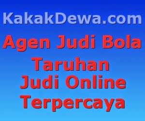 KakakDewa.com Agen Judi Bola Resmi Taruhan Judi Online Terpercaya