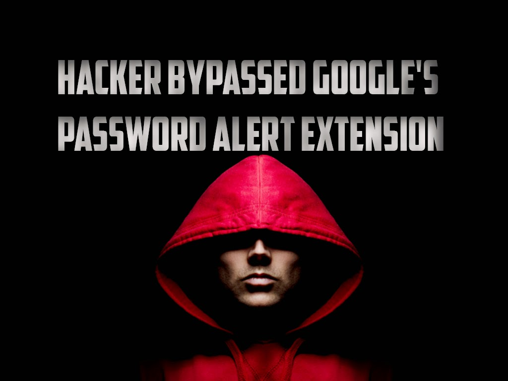 Hacker Bypassed Google's Password Alert Extension