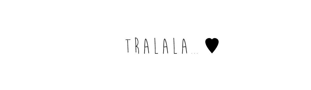 ♡ tralala