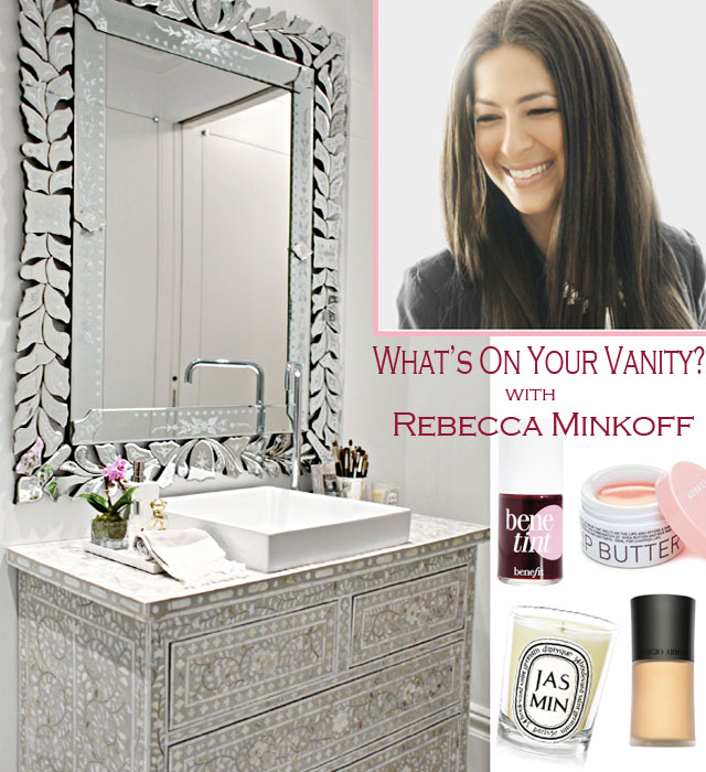 Rebecca Minkoff's beauty must-haves, gorgeous vanity