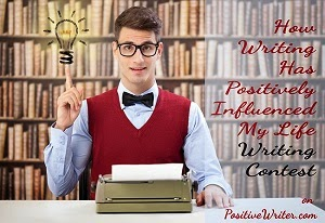 Writing Contest: How Writing Has Positively Influenced YOUR Life