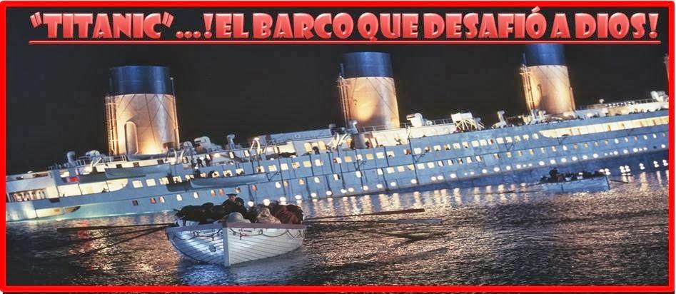 TITANIC EL BARCO QUE DESAFIO A DIOS