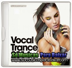 musicas+para+baixar CD Vocal Trance 2014 The Collection