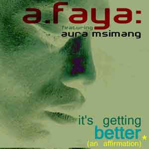 Afaya ft Noli  :: Its Getting Better (An Affirmation)