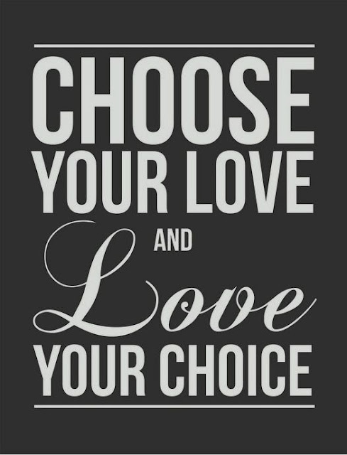 Love And Love Your Choice You Choose