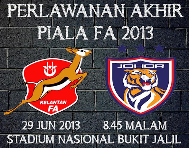 Johor Darul Takzim (JDT) vs Kelantan 29 Jun 2013 Final Piala FA 2013