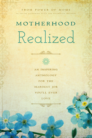 www.powerofmoms.com/motherhood-realized
