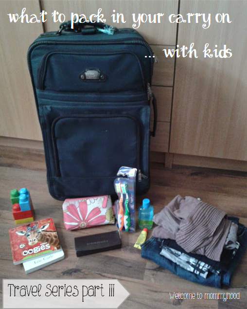 Travel series part II: what to pack in your carry on luggage (with kids) by Welcome to Mommyhood