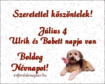 Július 4 - Ulrik, Babett névnap