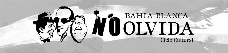 Bahía Blanca No Olvida
