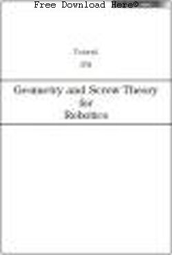 Geometry and Screw Theory for Robotics