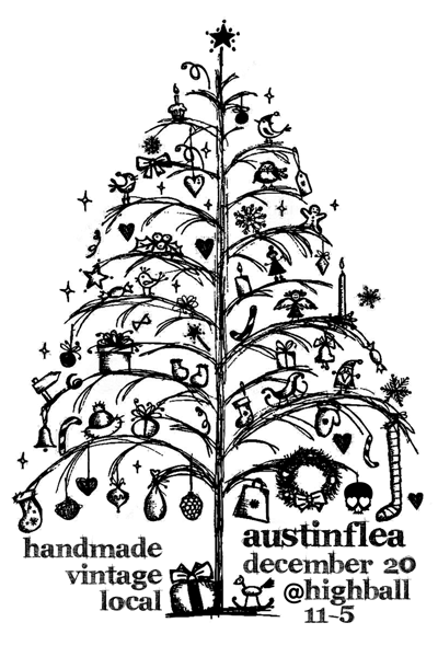 Christmas tree flyer for our last show of 2014, the Austin Flea on 12/20 at the Highball.