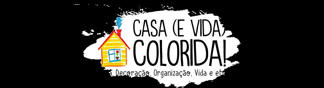 Casa (e Vida) Colorida!
