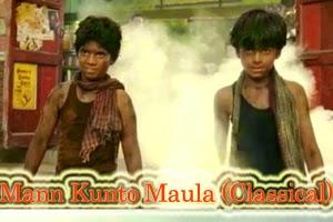 Mann Kunto Maula - Classical