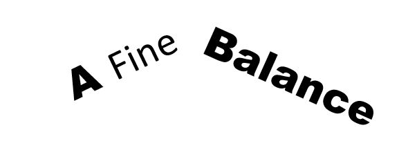 It's a Fine Balance