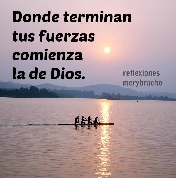 Reflexión con frases de aliento, Dios está contigo te ayuda, no te deja solo. Reflexiones cristianas.