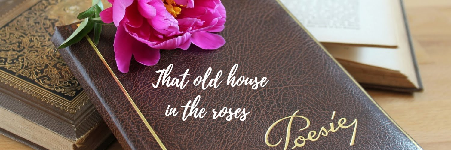 That old house in the roses