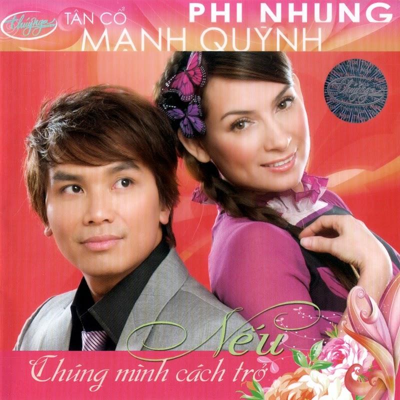 Thúy Nga CD483 - Phi Nhung, Mạnh Quỳnh - Nếu Chúng Mình Cách Trở (NRG)