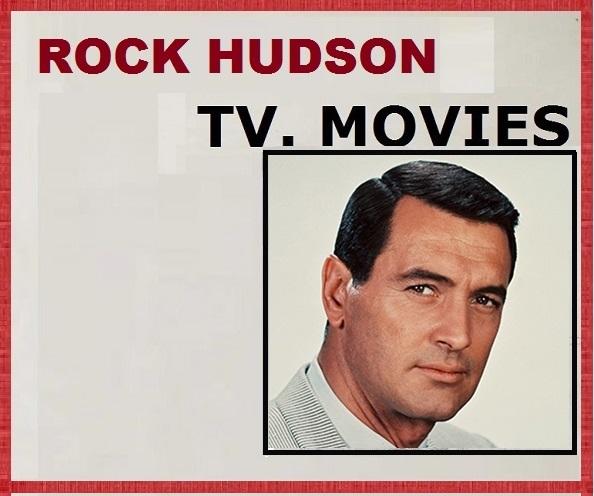 ROCK HUDSON: T.V. MOVIES