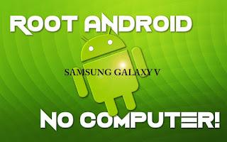 Cara Root Samsung Galaxy V Dengan 1 Sentuhan