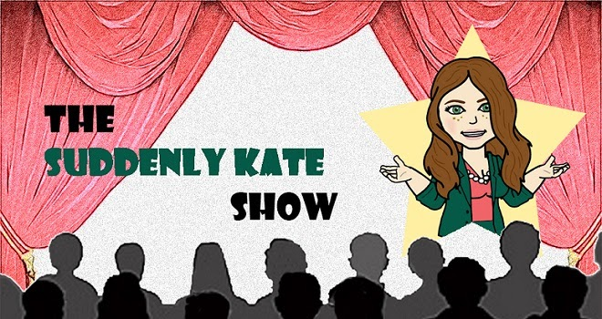 The Suddenly Kate Show
