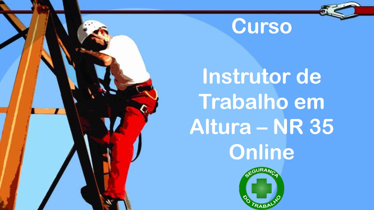 Curso de Instrutor de NR 35 - Trabalho em Altura